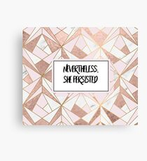 Nevertheless she persisted - rose gold marble geo Canvas Print