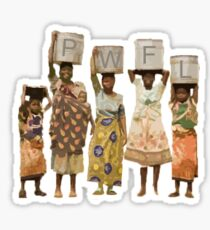 """African Women Collecting Water with """"PWFL"""" Sticker"""