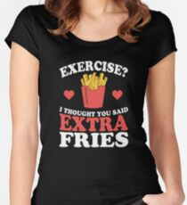 Exercise? I Thought You Said Extra Fries Women's Fitted Scoop T-Shirt