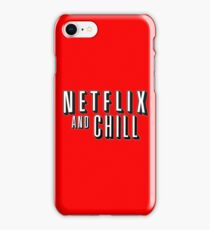 Netflix And Chill??? iPhone Case/Skin
