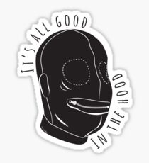 All Good In The Hood - BDSM Funny  Sticker
