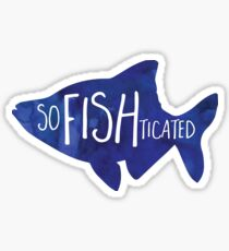 SoFISHticated - pun design Sticker