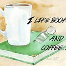 I like books... and coffee by Maree Clarkson