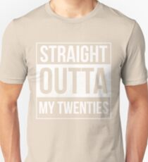 Straight Outta My Twenties Unisex T-Shirt