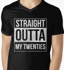 Straight Outta My Twenties Men's V-Neck T-Shirt