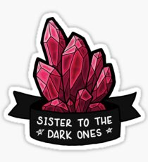 Buffy - Sister to the Dark Ones - Red Sticker