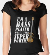 I'M A BASS PLAYER, WHAT'S YOUR SUPERPOWER Women's Fitted Scoop T-Shirt
