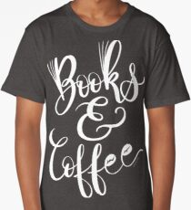 Books & Coffee White Type Hand Lettered Design Long T-Shirt