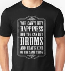 YOU CAN'T BUY HAPPINESS - DRUMS Unisex T-Shirt