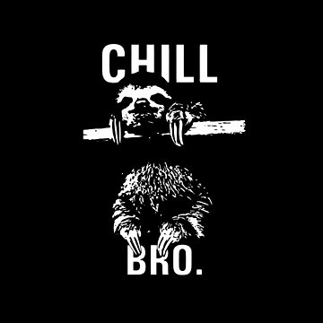 Sloth. Chill Bro by pinestopalms