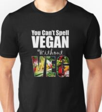 You Can't Spell Vegan Without Veg Unisex T-Shirt