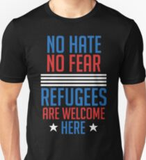 No Hate No Fear Refugees Are Welcome Here - Americans T-Shirt