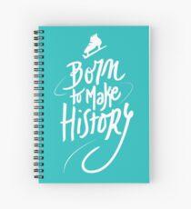 Geboren um Geschichte zu machen [weiß] Spiralblock