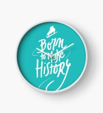 Born to make History [white] Clock