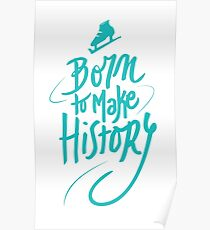 Born to make History [color] Poster