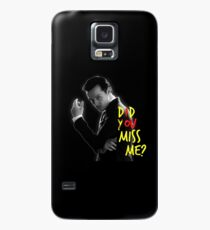 Did you miss me? Case/Skin for Samsung Galaxy