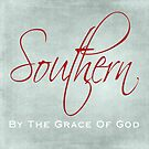 Southern By The Grace of God by Lee Owenby