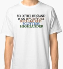 MY OTHER HUSBAND IS A... Outlander Classic T-Shirt