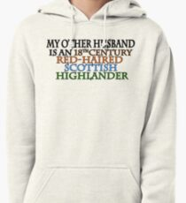 MY OTHER HUSBAND IS A... Outlander Pullover Hoodie