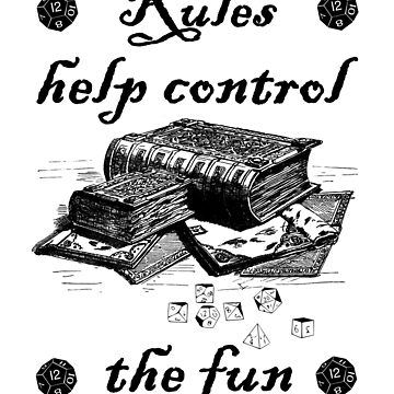 Rules help control the fun by HandDrawnTees