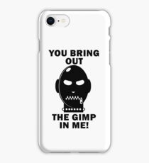 Bring out the Gimp! iPhone Case/Skin