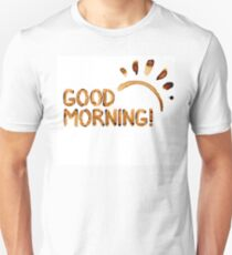 Good Morning! - Coffee Stains T-Shirt