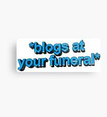 blogs at ur funeral Metal Print