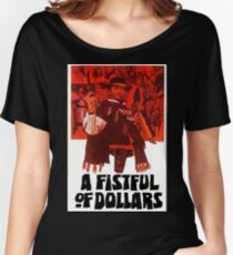 A Fistful of Dollars Women's Relaxed Fit T-Shirt