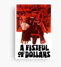 A Fistful of Dollars Canvas Print