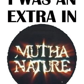 I was an extra in Mutha Nature! by ventronehd