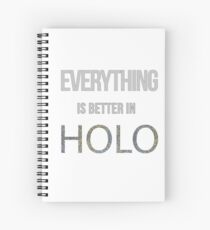 Everything is Better in HOLO Spiral Notebook