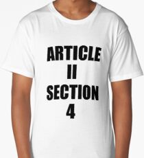Impeach Trump Article 2 Section 4! Long T-Shirt