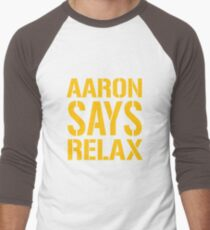 Aaron Says Relax - Green Bay T-Shirt