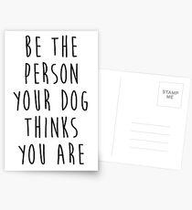 sei die Person, die dein Hund für dich hält Postkarten
