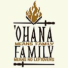 Ohana Means No Leftovers by artgirl247