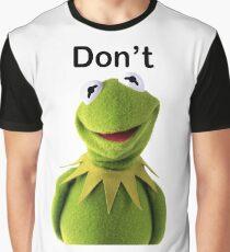 """Don't """"Kermit"""" Suicide Graphic T-Shirt"""