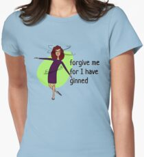 Forgive me for I have ginned Women's Fitted T-Shirt