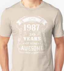 30th Birthday Gift Born in June 1987, 30 years of being awesome Unisex T-Shirt