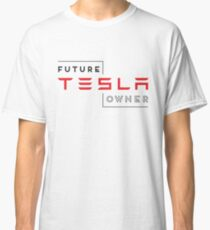 Future Tesla Owner Classic T-Shirt