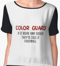 Color Guard If It Were Any Easier They'd Call It Football - Marching Band - Funny Colorguard Gift Chiffon Top