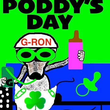 HAPPY ST. PODDY'S DAY FROM DA  'G' by G-RON