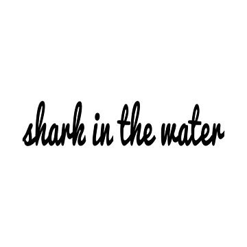 shark in the water text by crowncat