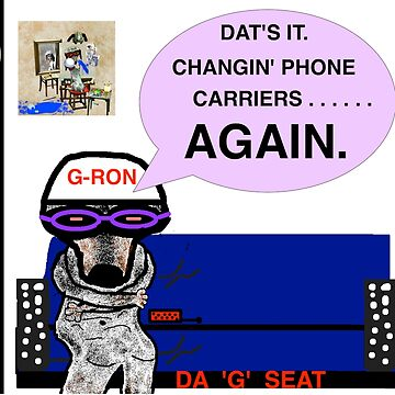 G-RON Changin' Phone Carriers.  Again. by G-RON