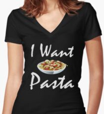 I Want Pasta Women's Fitted V-Neck T-Shirt