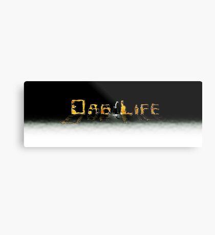 """""""Dab Life""""  Metal Print"""