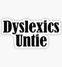 Slogan Funny Design - Dyslexics Untie  Sticker