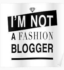 I'm Not A Fashion Blogger! Poster