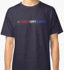 Comey Is My Homey Classic T-Shirt