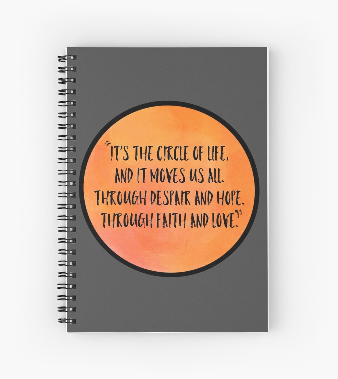 Circle Of Life Quote Spiral Notebooks By Stephenmenard Redbubble