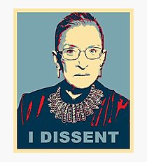 Notorious RBG I DISSENT Photographic Print